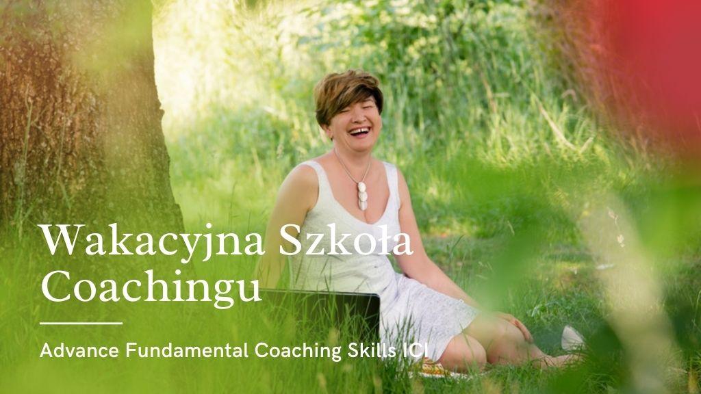 Szkoła Coachingu - Wakacyjny kurs coachingowy I stopnia