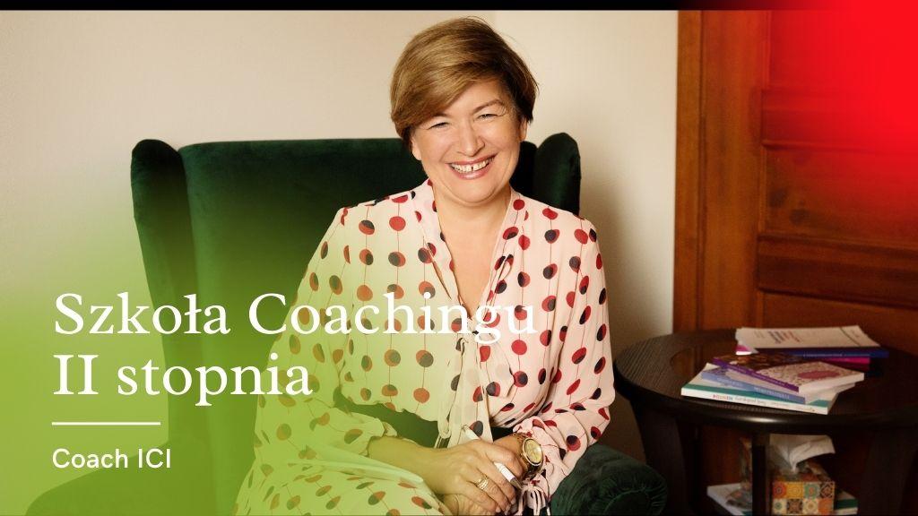 Szkoła Coachingu - Szkoła Coachingu II Stopnia – Coach ICI