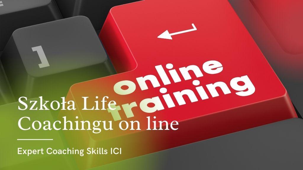 Szkoła Coachingu - Szkoła LIFE COACHINGU ON-LINE