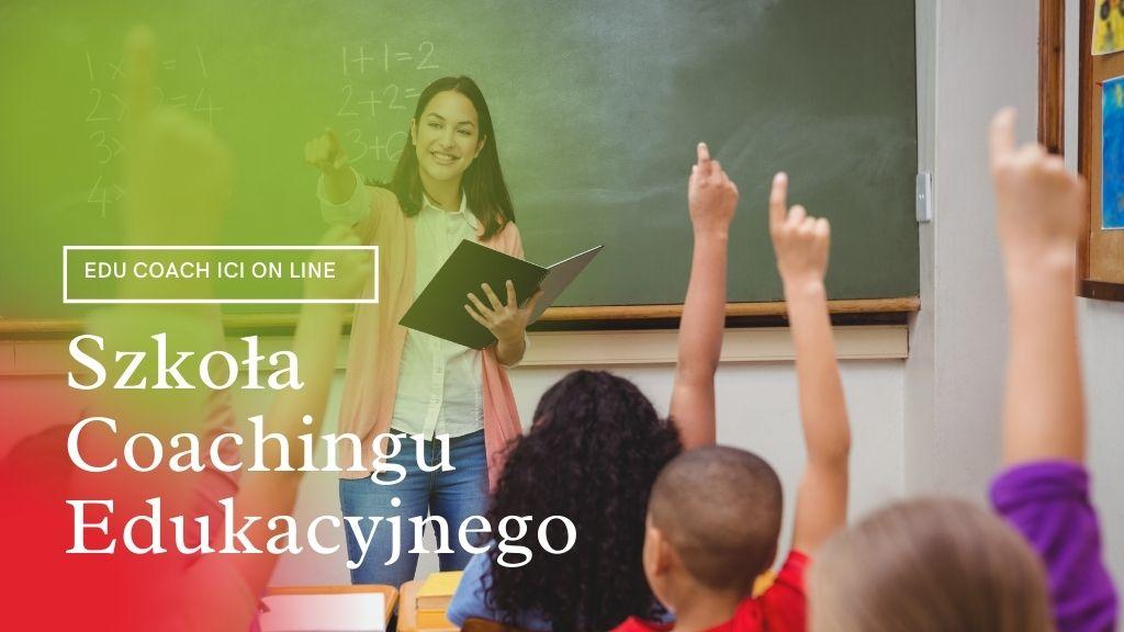 Szkoła Coachingu - Edu Coach ICI online – 60 godzinny